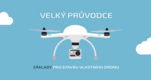 76756a39a8b VELKÝ PRŮVODCE  Základy pro stavbu dronu! 18.8.2017