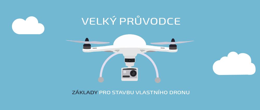 4e28b129180 VELKÝ PRŮVODCE  Základy pro stavbu dronu! – Svět dronů